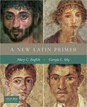 A New Latin Primer by Mary C. English and Georgia Irby