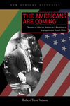 The Americans Are Coming! Dreams of African American Liberation in Segregationist South Africa