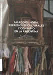 Aguafuertes de la moda contemporánea argentina