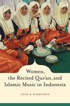 Women, the Recited Qur'an, and Islamic Music in Indonesia by Anne K. Rasmussen