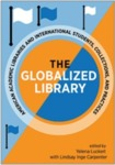 Serving Students Across the Globe: Establishing Library Outreach and Instructional Services for an International-US Dual-Degree Program by Mary Oberlies