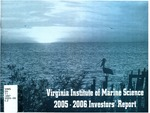 Virginia Institute of Marine Science 2005-2006 Investors' Report by Virginia Institute of Marine Science
