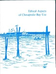 Ethical Aspects of Chesapeake Bay Use by Ann Hayward Rooney-Char and Maurice P. Lynch